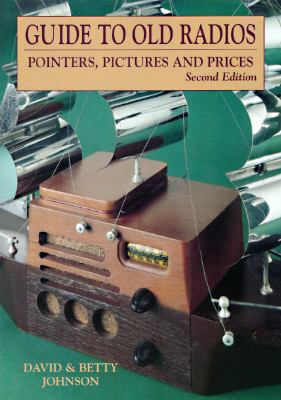 Guide to Old Radios Pointers, Pictures and Prices 2nd 1997 (Revised) 9780870697401 Front Cover