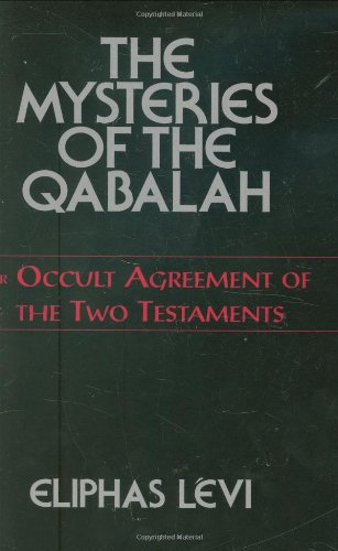 Mysteries of the Qabalah Or Occult Agreement of the Two Testaments  2000 9780877289401 Front Cover