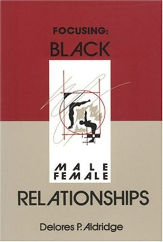 Focusing Black Male - Female Relationships 2nd edition cover