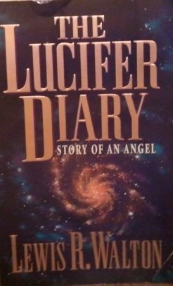 Lucifer Diary : Story of an Angel N/A 9780965683401 Front Cover