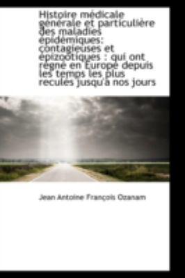 Histoire M�dicale G�n�rale et Particuli�re des Maladies �pid�miques Contagieuses Et �pizootiques N/A edition cover