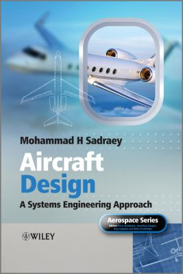 Aircraft Design A Systems Engineering Approach  2012 edition cover
