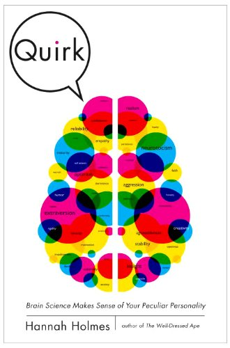 Quirk Brain Science Makes Sense of Your Peculiar Personality  2011 9781400068401 Front Cover