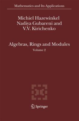 Algebras, Rings and Modules  2nd 2007 9781402051401 Front Cover