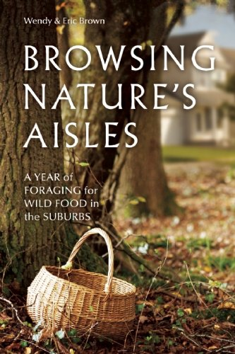 Browsing Nature's Aisles A Year of Foraging for Wild Food in the Suburbs N/A 9781550925401 Front Cover