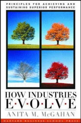 How Industries Evolve Principles for Achieving and Sustaining Superior Performance  2003 edition cover