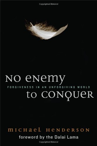No Enemy to Conquer Forgiveness in an Unforgiving World  2009 edition cover