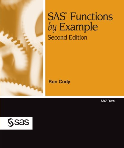 SAS Functions by Example, Second Edition 2nd 2010 9781607643401 Front Cover