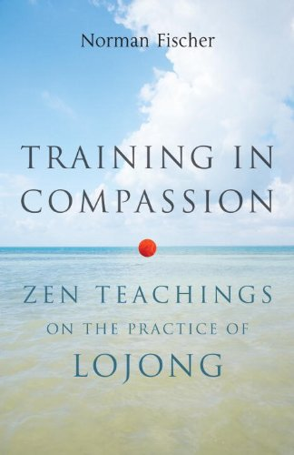 Training in Compassion Zen Teachings on the Practice of Lojong  2013 edition cover