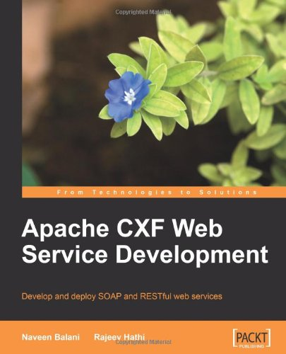 Apache CXF Web Service Development Develop and Deploy SOAP and RESTful Web Services N/A edition cover
