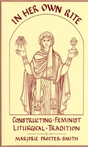 In Her Own Rite : Constructing Feminist Liturgical Tradition 1st 2000 (Reprint) edition cover