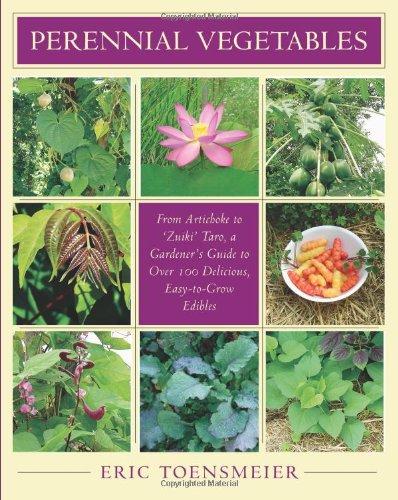 Perennial Vegetables From Artichoke to 'Zuiki' Taro, a Gardener's Guide to over 100 Delicious, Easy-to-Grow Edibles  2007 edition cover