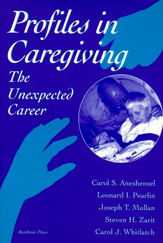 Profiles in Caregiving The Unexpected Career  1995 9780120595402 Front Cover