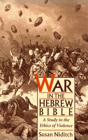 War in the Hebrew Bible A Study in the Ethics of Violence N/A edition cover