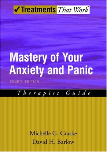 Mastery of Your Anxiety and Panic Therapist Guide 4th 2007 (Revised) edition cover