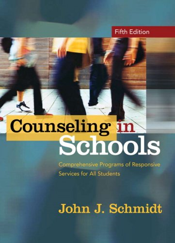 Counseling in Schools Comprehensive Programs of Responsive Services for All Students 5th 2008 edition cover