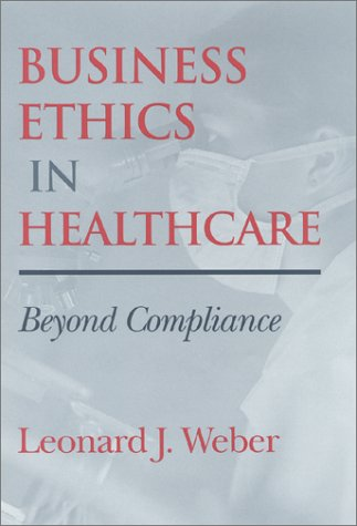 Business Ethics in Healthcare Beyond Compliance  2001 9780253338402 Front Cover