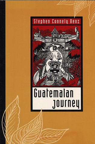 Guatemalan Journey   1996 9780292708402 Front Cover