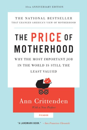 Price of Motherhood Why the Most Important Job in the World Is Still the Least Valued N/A edition cover