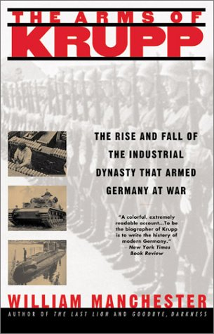 Arms of Krupp The Rise and Fall of the Industrial Dynasty That Armed Germany  2003 (Reprint) edition cover