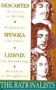 Rationalists Descartes: Discourse on Method and Meditations; Spinoza: Ethics; Leibniz: Monadology and Discourse on Metaphysics N/A edition cover
