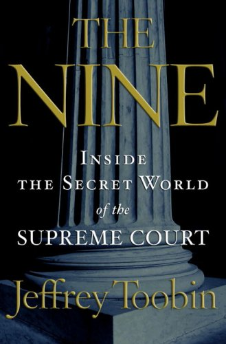 Nine Inside the Secret World of the Supreme Court  2007 edition cover
