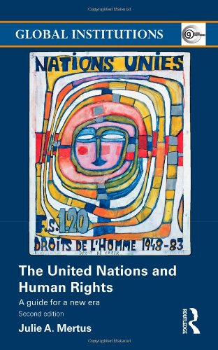 United Nations and Human Rights A Guide for a New Era 2nd 2010 (Revised) 9780415491402 Front Cover