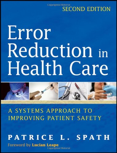 Error Reduction in Health Care A Systems Approach to Improving Patient Safety 2nd 2011 edition cover