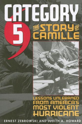 Category 5 The Story of Camille, Lessons Unlearned from America's Most Violent Hurricane  2005 9780472032402 Front Cover