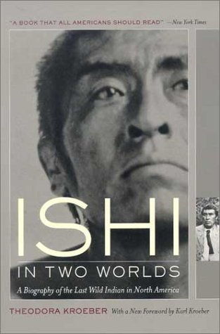 Ishi in Two Worlds A Biography of the Last Wild Indian in North America  1961 edition cover