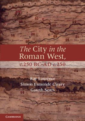 City in the Roman West, C. 250 BC-C. AD 250   2011 edition cover