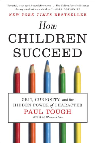 How Children Succeed Grit, Curiosity, and the Hidden Power of Character  2012 9780544104402 Front Cover