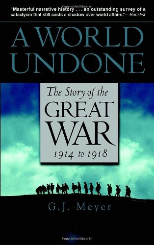 World Undone The Story of the Great War 1914 to 1918 N/A 9780553382402 Front Cover