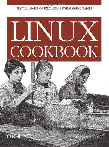 Linux Cookbook Practical Advice for Linux System Administrators  2004 9780596006402 Front Cover