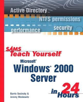 Sams Teach Yourself Microsoft Windows 2000 Server in 24 Hours  2nd 2000 9780672319402 Front Cover