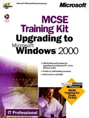 Upgrading to Microsoft Windows 2000 MCSE Training Kit N/A 9780735609402 Front Cover