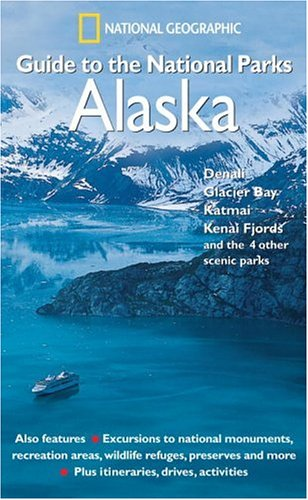 National Geographic Guide to the National Parks: Alaska   2005 9780792295402 Front Cover