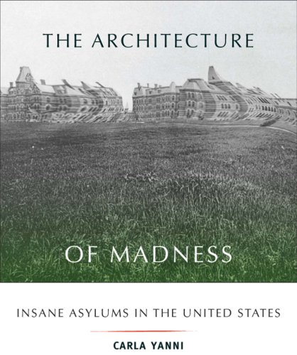 Architecture of Madness Insane Asylums in the United States  2007 edition cover