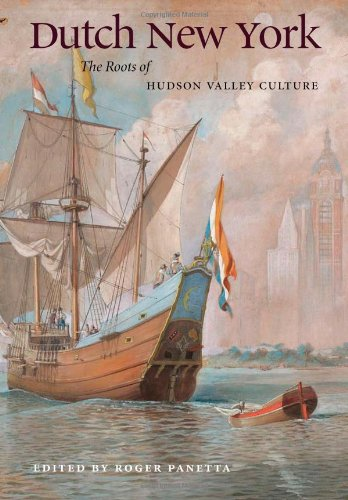 Dutch New York The Roots of Hudson Valley Culture 2nd 2009 edition cover