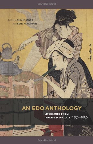 An Edo Anthology: Literature from Japan's Mega-city, 1750-1850  2013 9780824837402 Front Cover