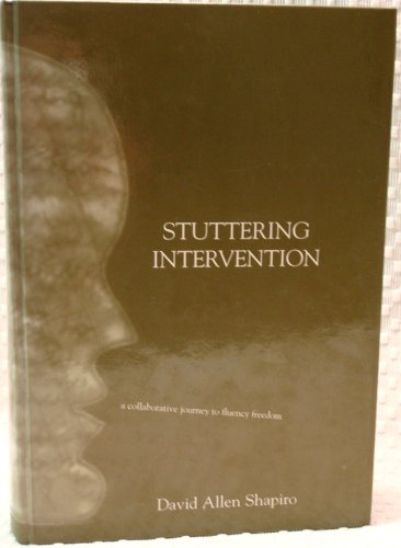 Stuttering Intervention A Collaborative Journey to Fluency Freedom N/A edition cover