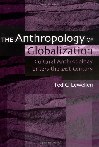 Anthropology of Globalization Cultural Anthropology Enters the 21st Century  2002 edition cover