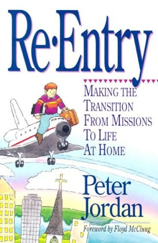 Re-Entry Making the Transition from Missions to Life at Home N/A edition cover