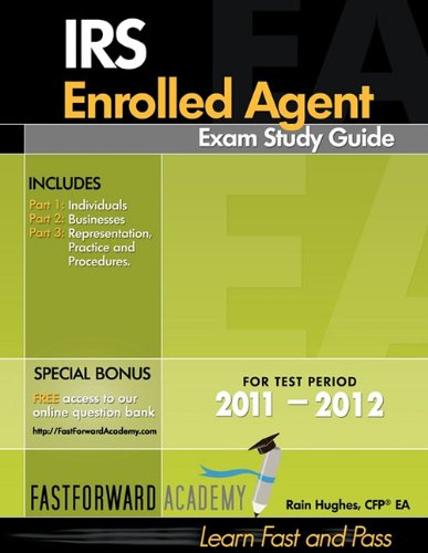IRS Enrolled Agent Exam Study Guide : Test Period 2011-2012  2011 9780983279402 Front Cover