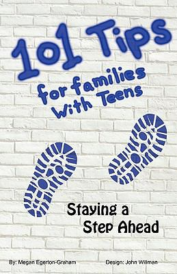101 Tips for Living With Teens - Staying a Step Ahead  0 edition cover