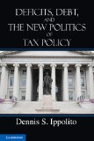 Deficits, Debt, and the New Politics of Tax Policy   2012 edition cover