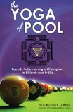 Yoga of Pool Secrets to Becoming a Champion in Billiards and in Life N/A 9781456361402 Front Cover