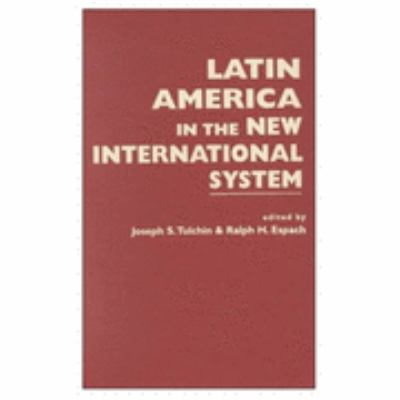 Latin America in the New International System   2001 9781555879402 Front Cover