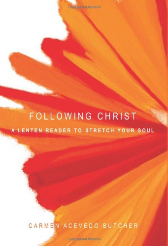 Following Christ A Lenten Reader to Stretch Your Soul  2009 9781557255402 Front Cover