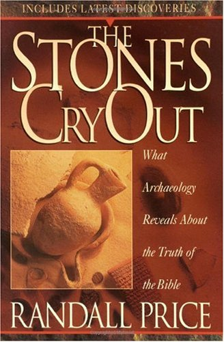 Stones Cry Out New Archeological Discoveries of the Bible  1997 edition cover
